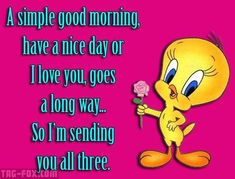 Create, Upload and Share your favorite adult social graphic tags. Good Morning Friends Quotes, Good Day Quotes, Good Morning Funny, Good Morning Images, Good Morning Greeting Cards, Morning Greetings Quotes, Good Morning Good Night, Good Morning Wishes, Tweety Bird Quotes