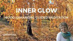 Mood Enhancing Guided Meditation: Inner Glow