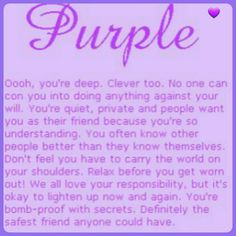 This is so me and now I know why my favorite color is purple Purple Stuff, Purple Love, All Things Purple, Shades Of Purple, Deep Purple, Purple Flowers, Magenta, Favorite Color Meaning, What's My Favorite Color