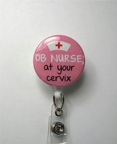 OB nurse at your cervix!
