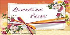 La mulți ani și multă sănătate Lucian! - Felicitari de zi de nastere pentru Lucian - mesajeurarifelicitari.com Nasa, Tableware, Cards, 8 Martie, Desktop, Facebook, Quotes, Image, The Originals