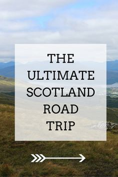 The ultimate Scotland Road Trip Guide - all you need to know to plan your trip - Travel Inspiration