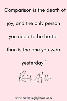 Comparison is the death of joy, and the only person you need to be better than is the one you were yesterday. Positive Quotes For Women, Inspirational Quotes For Women, Inspiring Quotes, Entrepreneur Motivation, Entrepreneur Quotes, Business Entrepreneur, Business Advice, Business Quotes, Motivational Quotes For Entrepreneurs