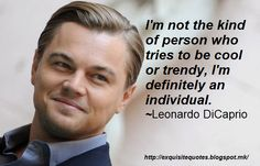 Exquisite Quotes: 30 Leonardo DiCaprio Quotes