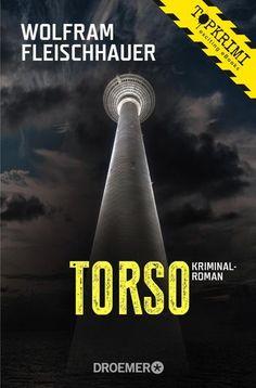 """""""Torso"""" von Wolfram Fleischhauer - ein Kriminalroman von Topkrimi!"""