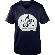 Burmese make me happy  V-Necks T-Shirts, Hoodies ==►► Click Order This Shirt NOW!