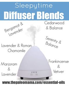 Sleepytime Diffuser Blend Ideas   Get started using essential oils: www.thepaleomama.com/essential-oils