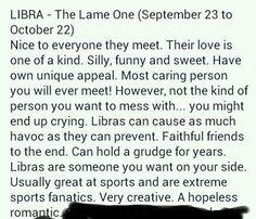 This perfectly describes me.  #Libra