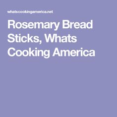 Rosemary Bread Sticks, Whats Cooking America