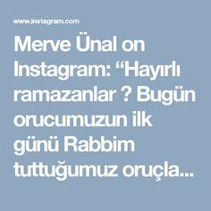 """Merve Ünal on Instagram: """"Hayırlı ramazanlar 🤗 Bugün orucumuzun ilk günü Rabbim tuttuğumuz oruçları kabul etsin inşallah 😊 Güzel geçiyor çok şükür 💕 Ramazan ayında…"""""""