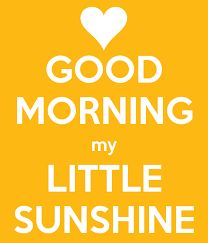 good morning sunshine - Google Search