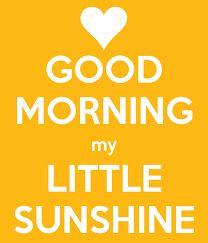 good morning sunshine - Google Search