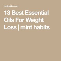 13 Best Essential Oils For Weight Loss | mint habits