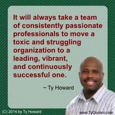 Ty Howard's on Teamwork, Quotes on Teamwork, Team Building Quotes