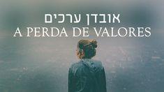 A Perda de Valores
