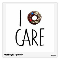 i do not care don't donut funny text message dough wall sticker - walldecals home decor cyo custom wall decals