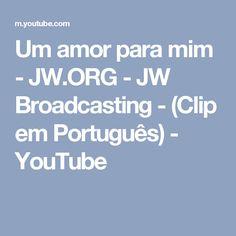 Um amor para mim - JW.ORG - JW Broadcasting - (Clip em Português) - YouTube
