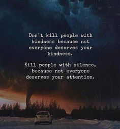 Positive Quotes : Dont kill people with kindness because not everyone deserves your kindness. - Hall Of Quotes Wisdom Quotes, True Quotes, Words Quotes, Quotes To Live By, Motivational Quotes, Inspirational Quotes, Sayings, Quotes Quotes, Quotes And Notes