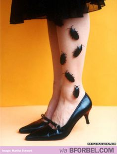Glue roaches on pantyhose/stockings for Halloween!