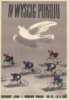Tadeusz Trepkowski's masterpiece for the 1951 Peace Race. Retro Poster, Poster Ads, Vintage Posters, Polish Posters, Bike Poster, Beauty And The Best, Old Advertisements, Bicycle Race, Cycling Art