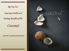 My Top 10 Amazing Health and Healing Benefits of the Coconut