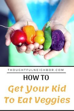 Ideas To Get Kids To Eat Healthy - Thoughtful Neighbor Picky Eater: Ideas For Getting Kids To Eat Healthy; Healthy Eating For Kids, Healthy Snacks, Healthy Living, Eat Healthy, Healthy Recipes, Healthy Children, Easy Recipes, Hidden Veggies, Fruits And Veggies