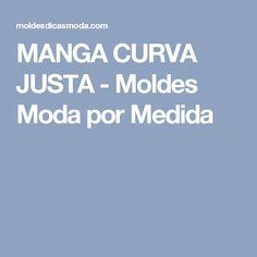 MANGA CURVA JUSTA - Moldes Moda por Medida