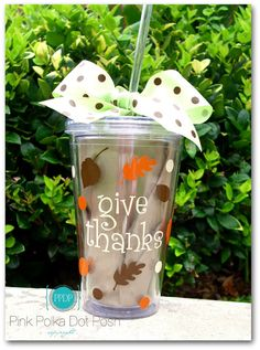 Thanksgiving tumbler-- might be nice to give each of the kiddos their own for the day with their names on them!