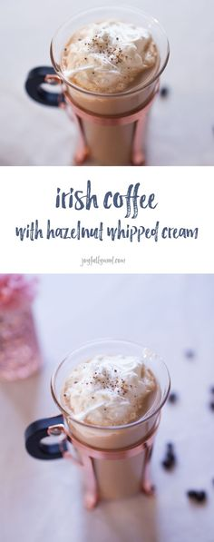 You'll love this hazelnut twist on Irish Coffee with Hazelnut Whipped Cream. Sip on this any holiday morning! via /joyfullymad/