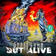 Out Alive- Ghost Town