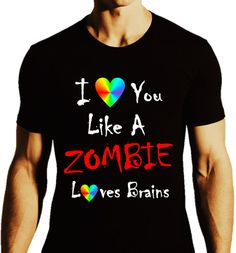 I Love You Like A Zombie Loves Brains Fitted by ALLGayTshirts, $27.99