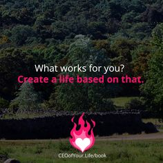 What works for you? Create a life based on that, not for what others want for you.   Wishing you an orgasmically joyful day!  #CEOofYourLife #IAttractWhatIAm #mtltips
