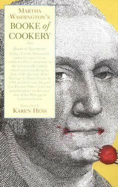 Martha Washington's Booke of Cookery and Booke of Sweetmeats by Karen Hess, http://www.amazon.com/dp/0231049315/ref=cm_sw_r_pi_dp_7Iudsb0CHR5TG