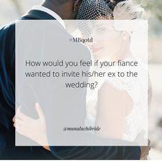 QOTD: How would you feel if your fiance wanted to invite his/her ex to the wedding? Photo: @kurtboomerphoto  _____________________ #MBqotd  #Munaluchi #Munaluchibride #weddings