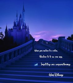 Walt Disney Quote.  When you believe in thing believe in it all the way, implicitly and unquestionably