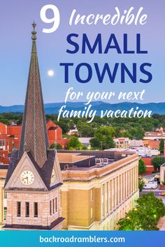 Try something different for your family vacation this year. Instead of traveling to a big city or to Disney, plan a small-town vacation. These are the best small towns in the USA for your next family vacation. #backroadramblers