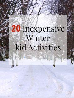20 Inexpensive Winter kid Activities: http://www.westernnewyorker.org/2013/02/fun-cheap-or-free-winter-kid-activities.html
