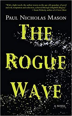 The Rogue Wave by Paul Nicholas Mason - Review Wave Book, Rogue Wave, Short Novels, Good And Evil, Rogues, Fiction, Waves, Reading, Books