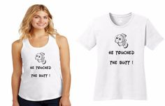 He touched the Butt T-Shirt Disney Womens Shirt *CHECK OUT MY OTHER DISNEY THEMED SHIRTS*  FREE and FAST Shipping! IMPORTANT: Please make sure the address you have with Etsy is correct before ordering! I will only ship to the street address Etsy provides. Womens shirt are true to size and actual ladies shirts (not Unisex)  T-Shirts: An indispensable t-shirt in our classic silhouette 5.4-ounce, 100% cotton Athletic Heather is 90/10 cotton/poly Side seamed with a contoured body for a ...