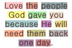 Never take for granted what God has given you.