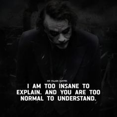 Joker Love Quotes, Psycho Quotes, Joker Qoutes, Batman Quotes, Wisdom Quotes, Words Quotes, Me Quotes, Goth Quotes, Sayings