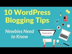 10 WordPress Blogging Tips Newbies Desperately Need to Know