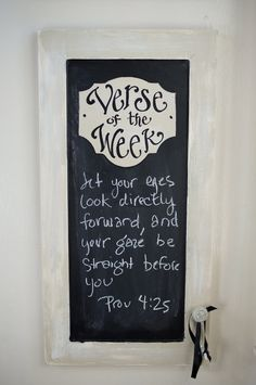 Verse of the Week Chalkboard. Love this idea!