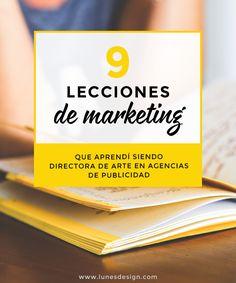 9 lecciones de marketing que aprendí siendo directora de arte en agencias de publicidad. El blog de Lunes