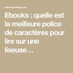 Ebooks : quelle est la meilleure police de caractères pour lire sur une liseuse…
