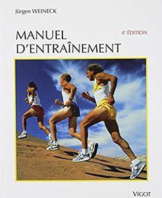 Amazon.fr - MANUEL D'ENTRAINEMENT. : Physiologie de la performance sportive et de son développement dans l'entraînement de l'enfant et de l'adolescent, 4ème édition révisée et augmentée - Jurgen Weineck - Livres