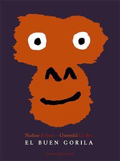 El buen gorila de Nadine Robert y Gwendal Le bec. Editorial Juventud. El pequeño gorila es un nieto ejemplar: siempre está al lado de su abuelo que, a pesar de que en otro tiempo fue el más fuerte y valiente, va envejeciendo. El abuelo le pide al pequeño gorila ...