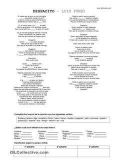 Hoja para trabajar la comprensión auditiva y lectora, además de los verbos con la nueva canción de Luis Fonsi y actividades para escribir el infinitivo y clasificarlos según el grupo verbal al que correspondan. - Trabajos ELE