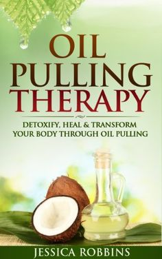 Free Kindle ebooks for a limited time - download to your Kindle or Kindle for PC now before the price increases. Follow board to hear about them first: Oil Pulling: Oil Pulling Therapy- Detoxify, Heal & Transform your Body through Oil Pulling (Natural Remedies, Oil Pulling, Oral Health, Coconut Oil, Oral Cleansing)