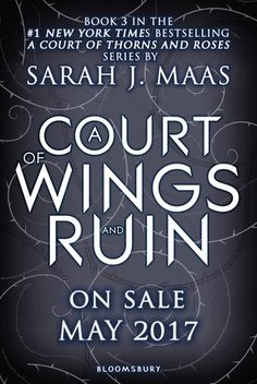 A Court of Wings and Ruin 5/2/17 (A Court of Thorns and Roses, #3) Sarah J. Maas